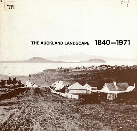 The Auckland Landscape 1840-1971 Image