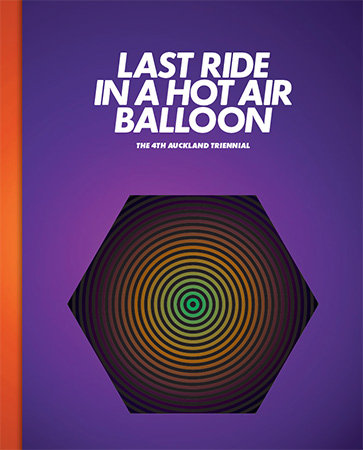 The 4th Auckland Triennial: Last Ride in a Hot Air Balloon Image