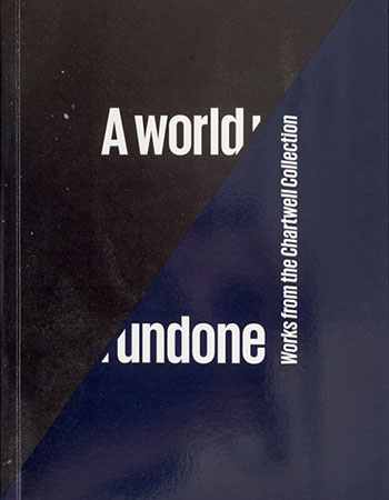 A world undone: Works from the Chartwell Collection Image