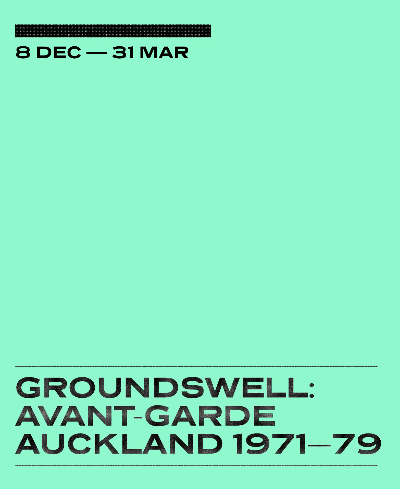 Groundswell: Avant-Garde Auckland 1971–79