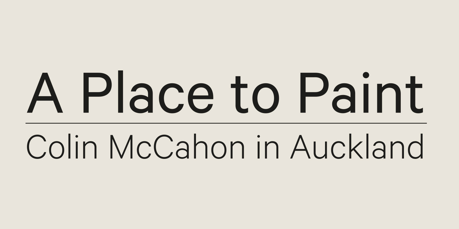 A Place to Paint: Colin McCahon in Auckland