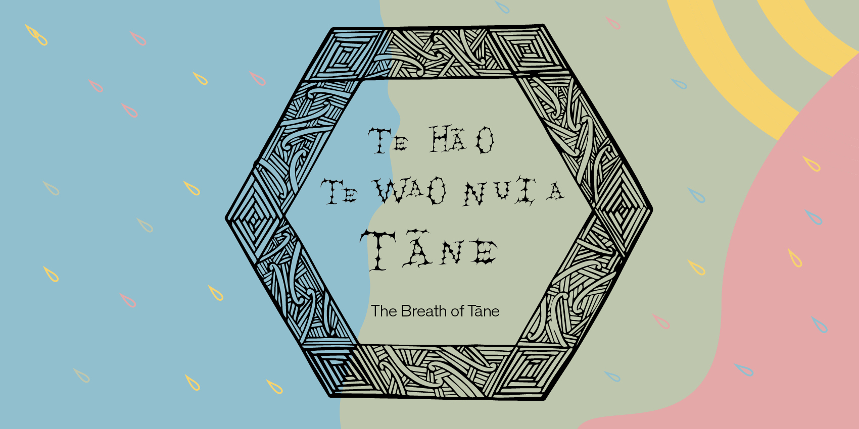 Te Hā o Te Wao Nui a Tāne | The Breath of Tāne