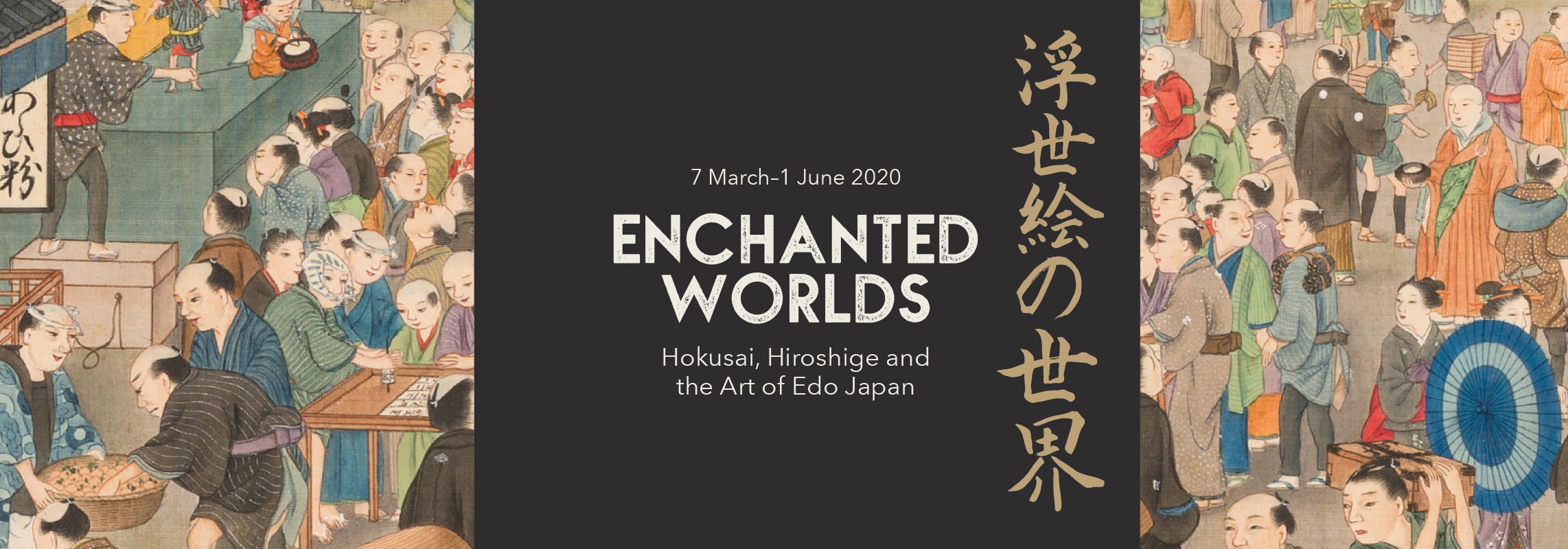 Enchanted Worlds: Hokusai, Hiroshige and the Art of Edo Japan