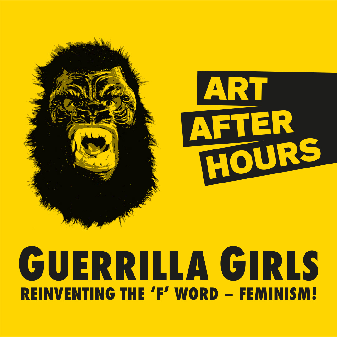 Art After Hours: Guerrilla Girls