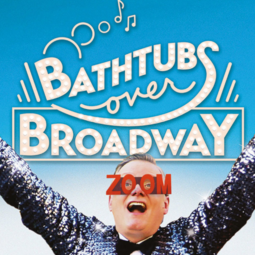 Doc Edge Presents: Bathtubs Over Broadway