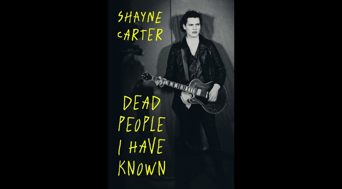 Dead People I Have Known: Shayne Carter