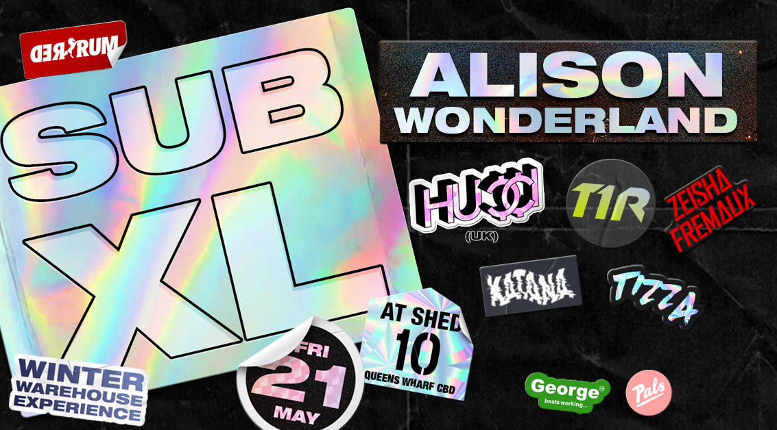 SUB XL ft. Alison Wonderland